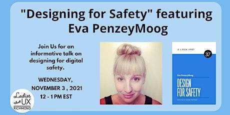 Design for Safety featuring Eva PenzeyMoog tickets