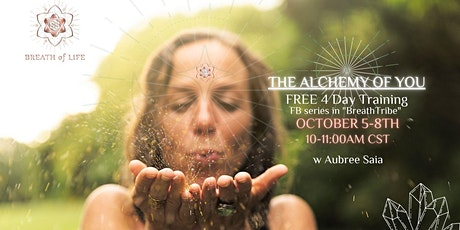 The Alchemy of YOU!  FREE 4 DAY TRAINING tickets