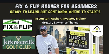 Fix & Flip Houses  For Beginners tickets
