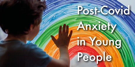 NDP Webinar: Post-Covid Anxiety in Young People tickets