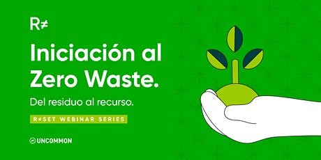 Iniciación al Zero Waste. Del residuo al recurso. entradas