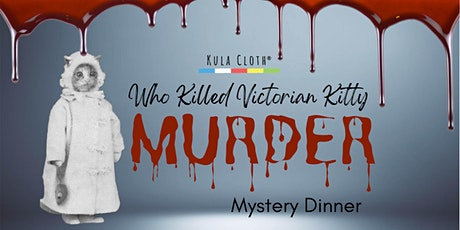 Who Killed Victorian Kitty?  A Murder Mystery Dinner tickets