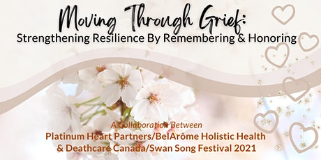 Moving Through Grief: Strengthening Resilience By Remembering & Honoring tickets