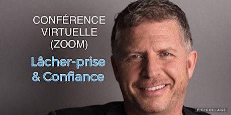 Lâcher-prise et confiance - Conférence Zoom 25$ - places limitées, réservez billets
