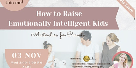 How to  Raise Emotionally Intelligent Kids : 1.5 Hour Parent Class tickets
