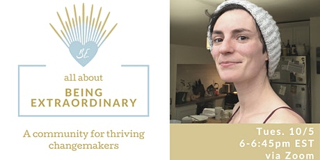 All About Being Extraordinary: a community for thriving changemakers tickets