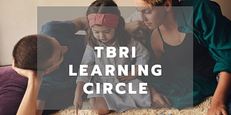 Trust-Based Relational Intervention (TBRI®)- Learning Circle tickets