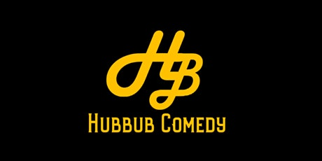 """""""What's All the Hubbub?"""" Comedy Show! tickets"""