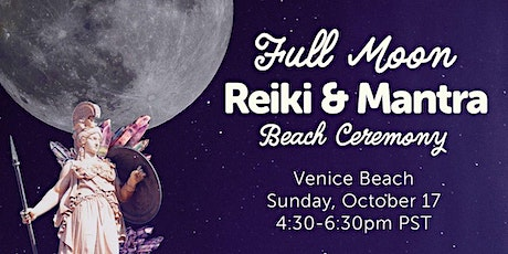 Full Moon Reiki & Mantra Ceremony - IN PERSON VENICE BEACH tickets