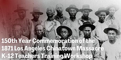 1871 Los Angeles Chinatown Massacre: K-12 Teacher's Workshop tickets