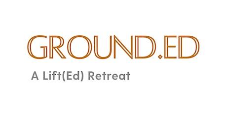 Ground.Ed Retreat tickets
