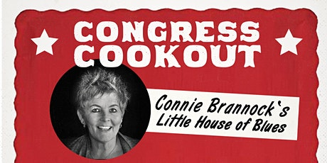 Congress Cookout with Connie Brannock's Little House of Blues tickets