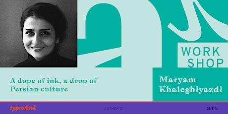 A drop of ink, a drop of Persian culture with Maryam Khaleghiyazdi tickets