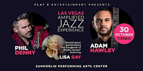 Las Vegas Amplified Jazz Experience - Adam Hawley and Phil Denny tickets