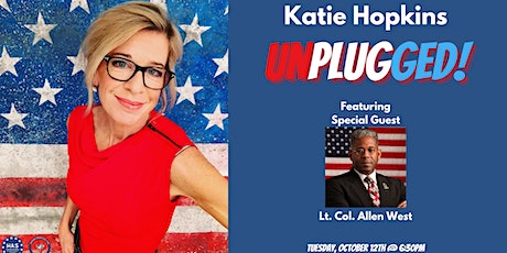 Katie Hopkins Unplugged! Featuring Special Guest Lt. Col. Allen West! tickets
