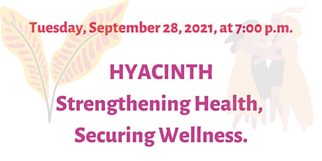 YouTube Watch Party: HYACINTH Strengthening Health, Securing Wellness tickets