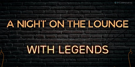 A NIGHT ON THE LOUNGE WITH LEGENDS tickets