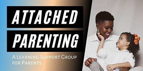 Attached Parenting- How to Heal Yourself to Connect with Your Child: PART 1 tickets
