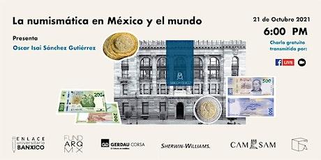 LA NUMISMÁTICA EN MÉXICO Y EL MUNDO entradas