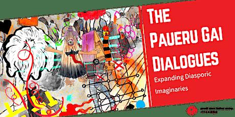 The Paueru Gai Dialogues #8: Expanding Diasporic Imaginaries tickets