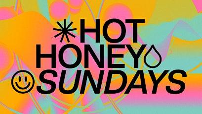 Hot Honey Sundays - THE LAST OF THE SUMMER tickets