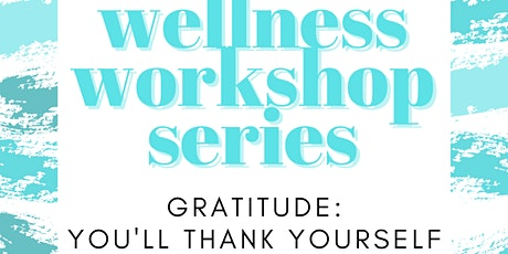 Gratitude: You'll Thank Yourself tickets
