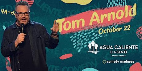 Tom Arnold Headlines Agua Caliente Casino tickets