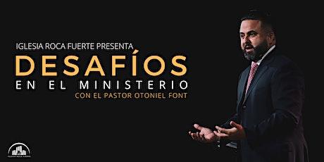 Desafíos en el ministerio con el Pastor Otoniel Font tickets