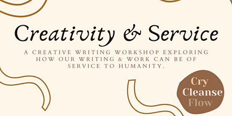 Cry, Cleanse, Flow: Creativity & Service tickets