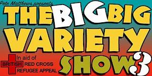 The Big BIG Variety Show 3