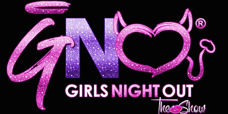 Girls Night Out The Show at Stevinson Grill (Stevinson, CA) tickets