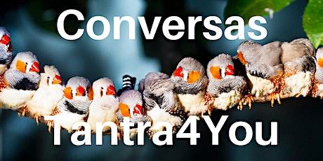 Conversas Com Tantra - Tantra4you ingressos