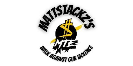 Mattstackz's Walk Against Gun Violence tickets