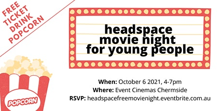 Headspace Event – Free Movie Night for young people tickets