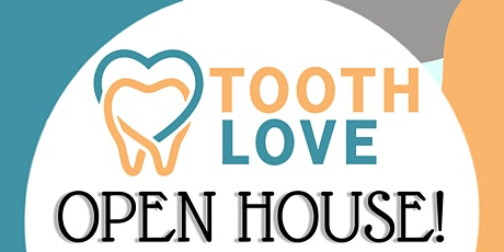 Tooth Love Open House tickets