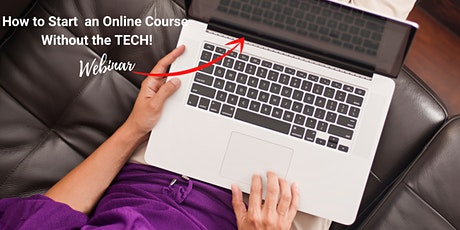How to Start your First Online Course without Tech - LIVE Webinar! tickets
