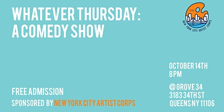Whatever Thursdays: A Stand Up Comedy Show in Astoria tickets