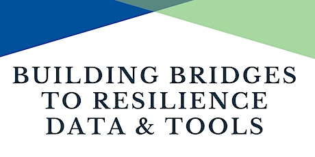 Building Bridges to Resilience Data and Tools tickets