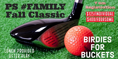 Birdies for Buckets PS #Family Fall Classic tickets