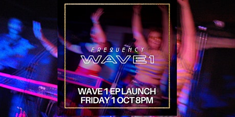 Frequency Online Gathering  - Wave 1 EP Launch FRI 1 OCT 8pm tickets