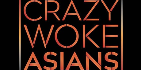 Crazy Woke Asians Live at Theatre off Jackson in Seattle! tickets