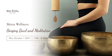 Metta Wellness: Singing Bowl and Meditation tickets
