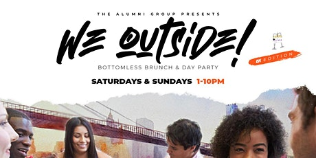 We Outside! - Indoor & Outdoor Brooklyn Bottomless Brunch & Day Party tickets