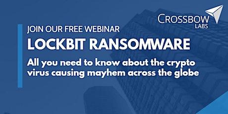 Cyber Security Webinar - LockBit Ransomware tickets