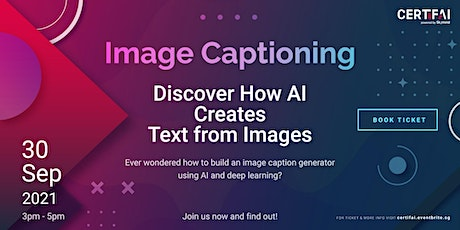 Image Captioning: Discover How AI Creates Text from Images tickets