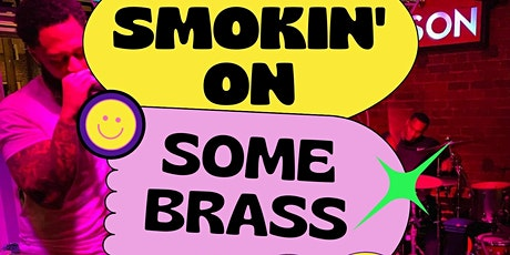 FRIDAY NITE PARTY w/ Smokin' on Some Brass Live at Maison. Featuring DOON tickets