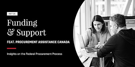 Funding & Support Featuring Procurement Assistance Canada tickets