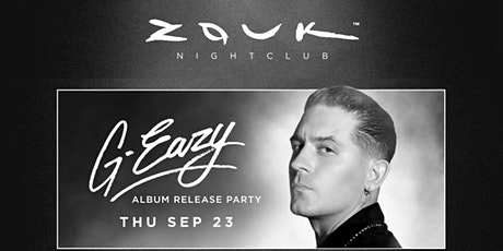Zouk Nightclub with G-EAZY (FREE ENTRY) tickets
