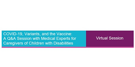 COVID-19, Variants, and the Vaccine:  A Q&A Session with Medical Experts tickets