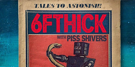 6FTHICK with PISS SHIVERS tickets